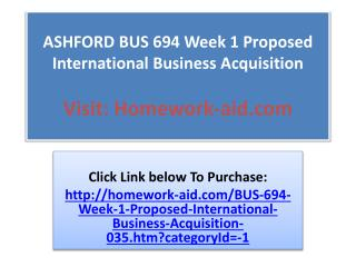 ASHFORD BUS 694 Week 1 Proposed International Business Acqui