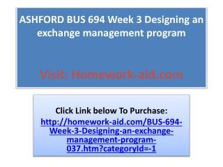 ASHFORD BUS 694 Week 3 Designing an exchange management prog