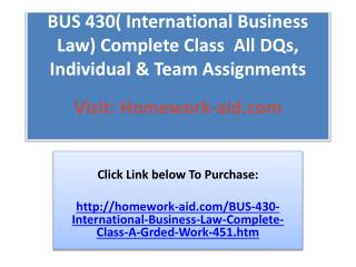 BUS 430( International Business Law) Complete Class All DQs