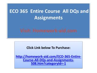 ECO 365 Entire Course All DQs and Assignments