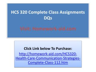 HCS 320 Complete Class Assignments DQs
