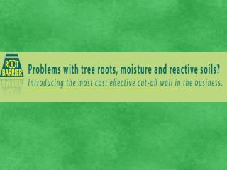 Root Barriers Save Trees and Protect Structure