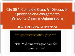 CJA 384  Complete Class All Discussion Questions and Assignm