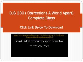 CJS 230 ( Corrections A World Apart) Complete Class