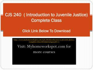 CJS 240  ( Introduction to Juvenile Justice) Complete Class