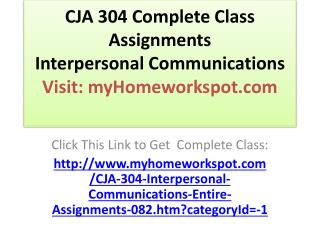CJA 304 Complete Class Assignments Interpersonal Communicati