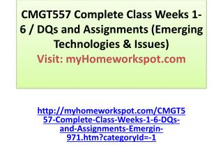 CMGT557 Complete Class Weeks 1- 6 / DQs and Assignments (Eme