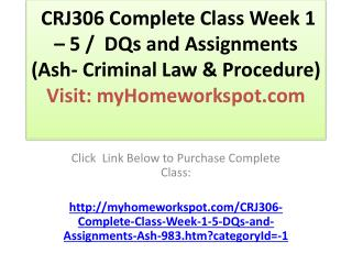 CRJ306 Complete Class Week 1 – 5 /  DQs and Assignments (As