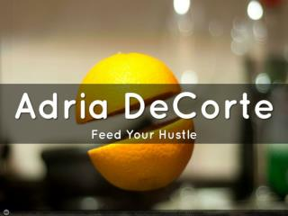 Feed Your Hustle – with Adria DeCorte