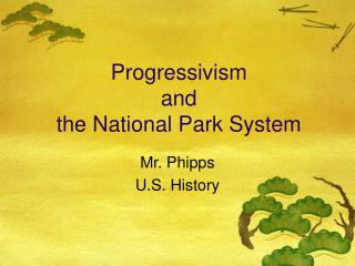 Progressivism  and the National Park System