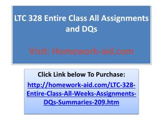 LTC 328 Entire Class All Assignments and DQs