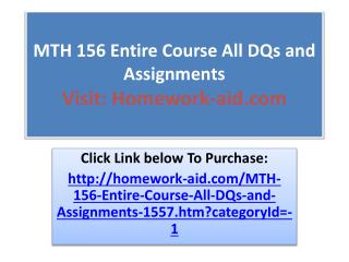 MTH 156 Entire Course All DQs and Assignments