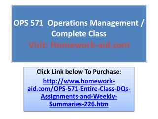 OPS 571  Operations Management / Complete Class