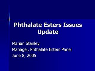 Phthalate Esters Issues Update