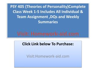 PSY 405 (Theories of Personality)Complete Class Week 1-5 Inc