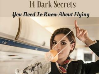 14 Dark Secrets You Need To Know About Flying