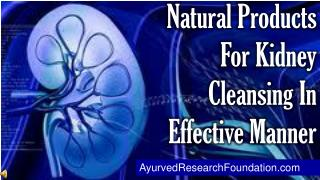 Natural Products For Kidney Cleansing In Effective Manner