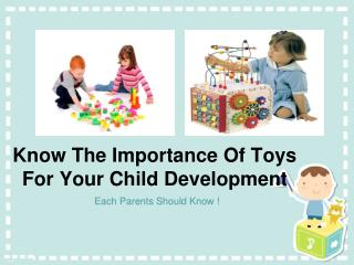 Know The Importance Of Toys For Your Child Development
