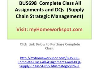 BUS698  Complete Class All Assignments and DQs  (Supply Chai