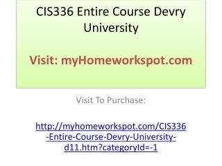 CIS336 Entire Course Devry University