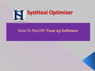 SystHeal Optimizer - How To Find Best PC Tune up Software