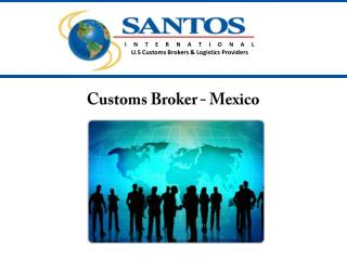Customs Broker - Mexico