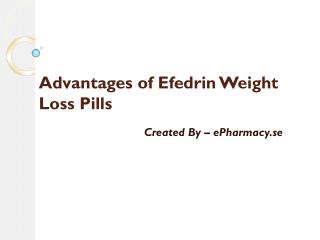 Advantages of Efedrin Weight Loss Pills