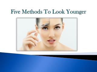 Five Methods To Look Younger