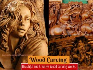 Beautiful and Creative Wood Carving Works