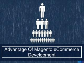 Advantage Of Magento eCommerce Development