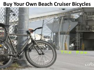 Buy Your Own Beach Cruiser Bicycles