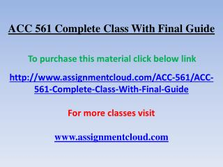 ACC ACC 561 Complete Class With Final Guide