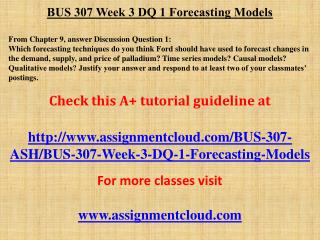 BUS 307 Week 3 DQ 1 Forecasting Models