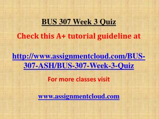 BUS 307 Week 3 Quiz
