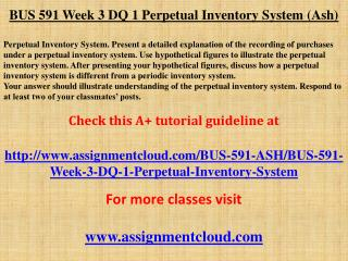 BUS 591 Week 3 DQ 1 Perpetual Inventory System (Ash)
