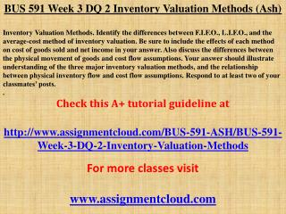BUS 591 Week 3 DQ 2 Inventory Valuation Methods (Ash)