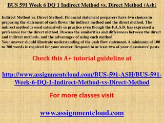 BUS 591 Week 6 DQ 1 Indirect Method vs. Direct Method (Ash)