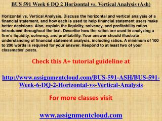 xacc 280 week 9 final project vertical and horizontal analysis and recommendations for both companie Horizontal analysis (also known as trend analysis) is a financial statement analysis technique that shows changes in the amounts of corresponding financial statement items over a period of time it is a useful tool to evaluate the trend situations the statements for two or more periods are used in.