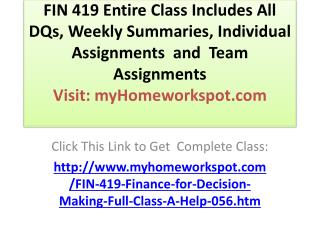 FIN 419 Entire Class Includes All DQs, Weekly Summaries, Ind