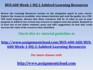 BUS 600 Week 1 DQ 2 Ashford Learning Resources