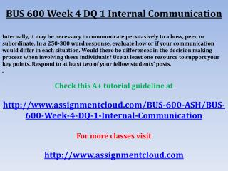 BUS 600 Week 4 DQ 1 Internal Communication