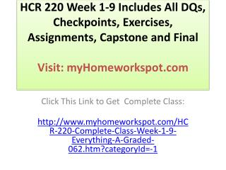HCR 220 Week 1-9 Includes All DQs, Checkpoints, Exercises, A