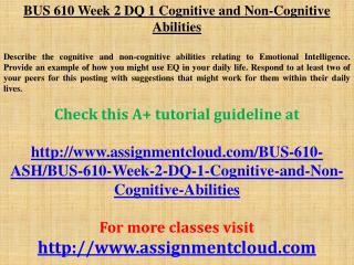 BUS 610 Week 2 DQ 1 Cognitive and Non-Cognitive Abilities