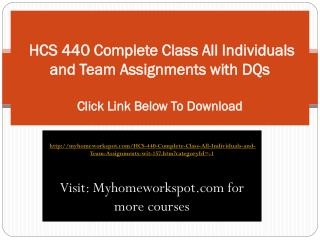 HCS 440 Complete Class All Individuals and Team Assignments