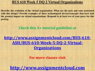 BUS 610 Week 5 DQ 2 Virtual Organizations