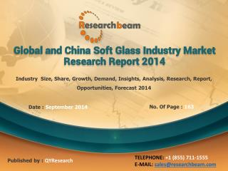 Global and China Soft Glass Industry Growth, Demand, 2014