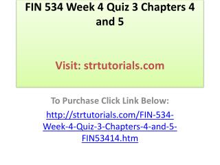 FIN 534 Week 4 Quiz 3 Chapters 4 and 5