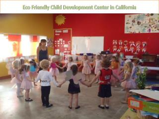 Eco Friendly Child Development Center in California