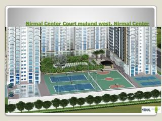 Nirmal Center Court mulund west, Nirmal Center Court mumbai