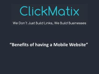 Benefits of having a Mobile Website